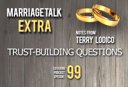 Trust-Building Questions After An Affair | Marriage Talk Ministries