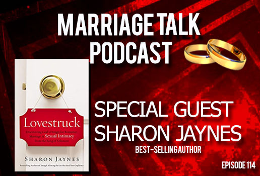 Author Sharon Jaynes On Sexual Intimacy In Marriage - Ep 114